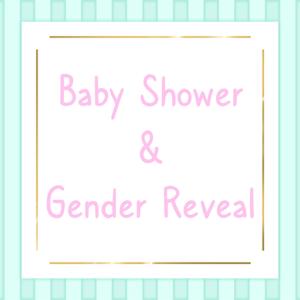Baby Shower & Gender Reveal
