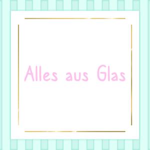 Alles aus Glas