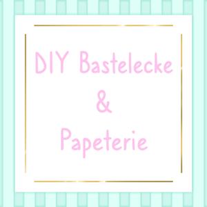 DIY Bastelecke & Papeterie